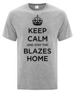 Stay The Blazes Home! by TNT