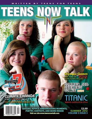 Teens Now Talk Magazine 2012 Summer Issue