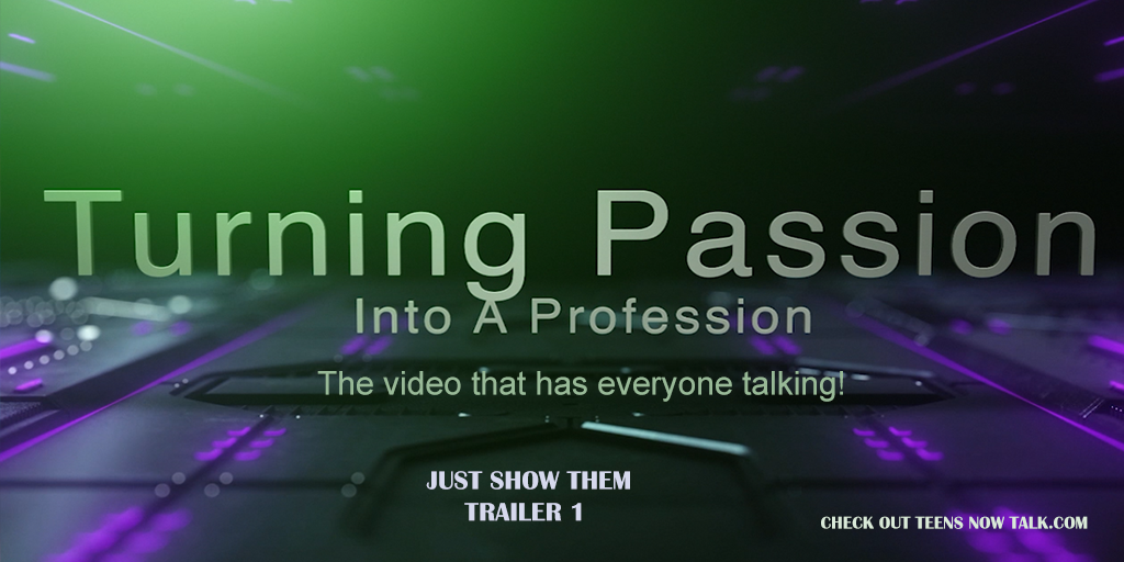 Turning Passion Into A Profession -JUST SHOW THEM -Trailer 2